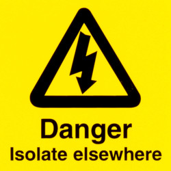 CED Electrical Warning Signs Isolate Elsewhere - 21051 - from Toolstation