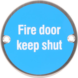Satin Stainless Steel Door Sign Fire Door Keep Shut